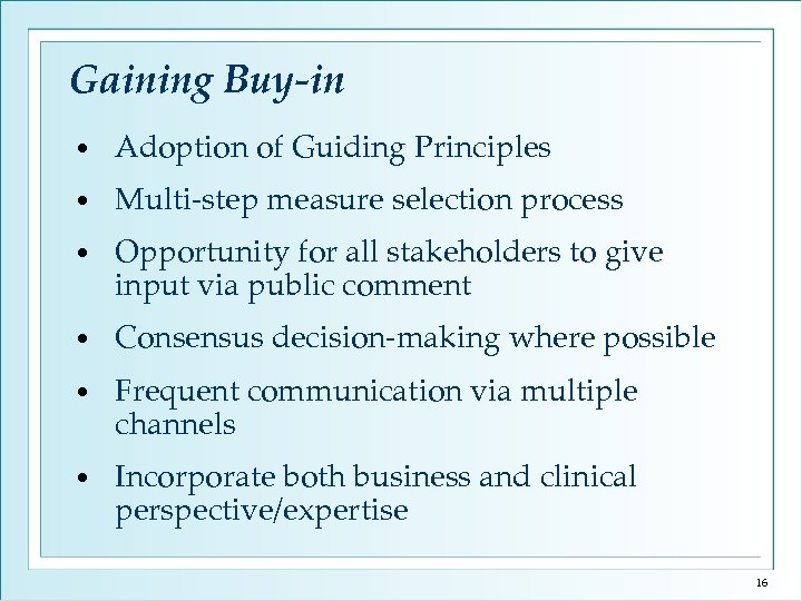 Gaining Buy-in • Adoption of Guiding Principles • Multi-step measure selection process • Opportunity