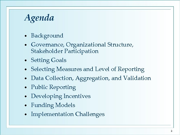 Agenda • • • Background Governance, Organizational Structure, Stakeholder Participation Setting Goals Selecting Measures