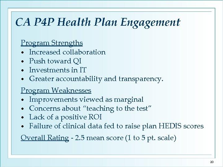 CA P 4 P Health Plan Engagement Program Strengths • Increased collaboration • Push