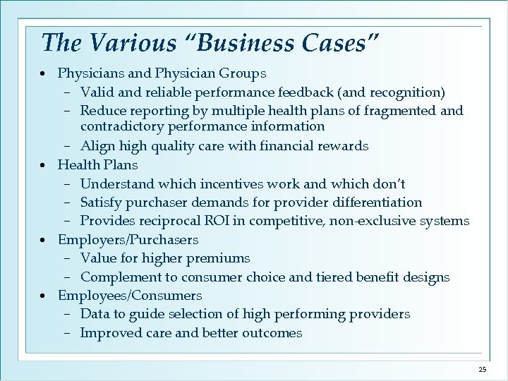 """The Various """"Business Cases"""" Physicians and Physician Groups − Valid and reliable performance feedback"""