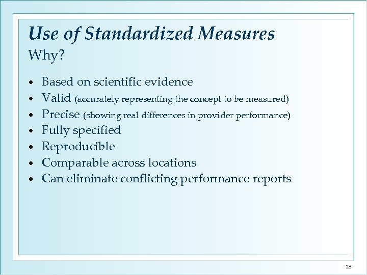 Use of Standardized Measures Why? • • Based on scientific evidence Valid (accurately representing
