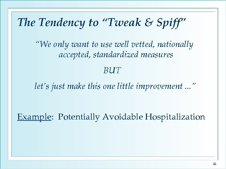 """The Tendency to """"Tweak & Spiff"""" """"We only want to use well vetted, nationally"""