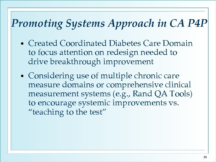 Promoting Systems Approach in CA P 4 P • Created Coordinated Diabetes Care Domain