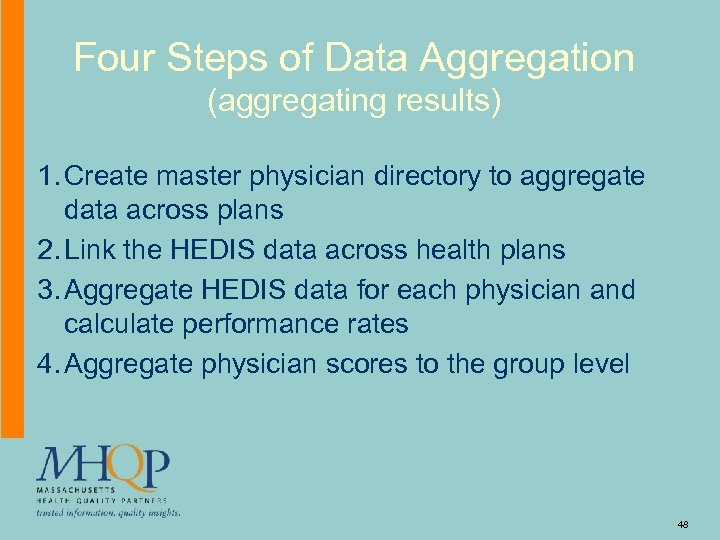 Four Steps of Data Aggregation (aggregating results) 1. Create master physician directory to aggregate