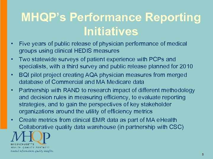 MHQP's Performance Reporting Initiatives • Five years of public release of physician performance of