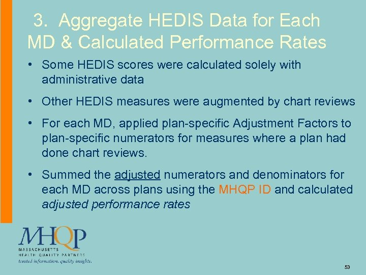 3. Aggregate HEDIS Data for Each MD & Calculated Performance Rates • Some HEDIS