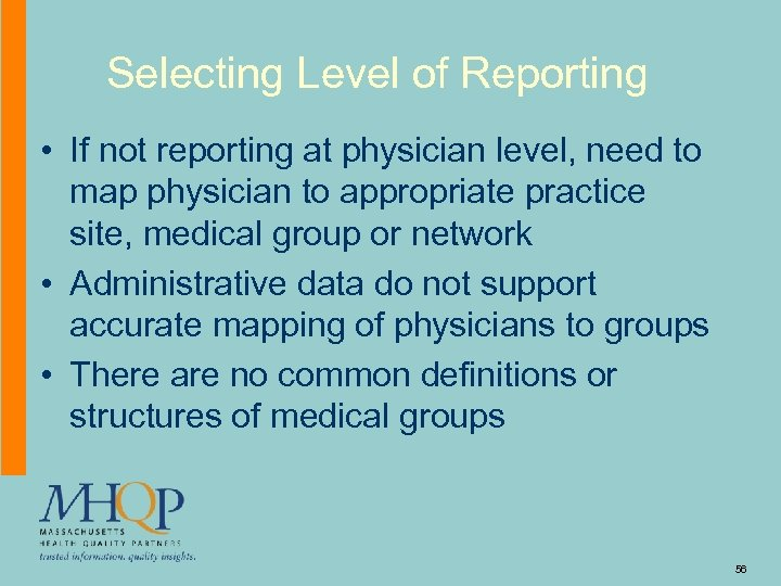 Selecting Level of Reporting • If not reporting at physician level, need to map