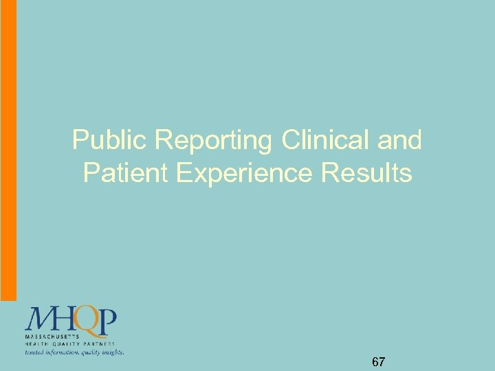 Public Reporting Clinical and Patient Experience Results 67