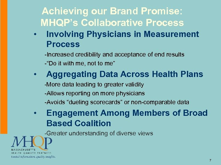 Achieving our Brand Promise: MHQP's Collaborative Process • Involving Physicians in Measurement Process -Increased