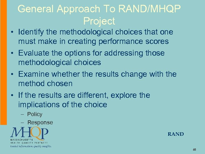 General Approach To RAND/MHQP Project • Identify the methodological choices that one must make