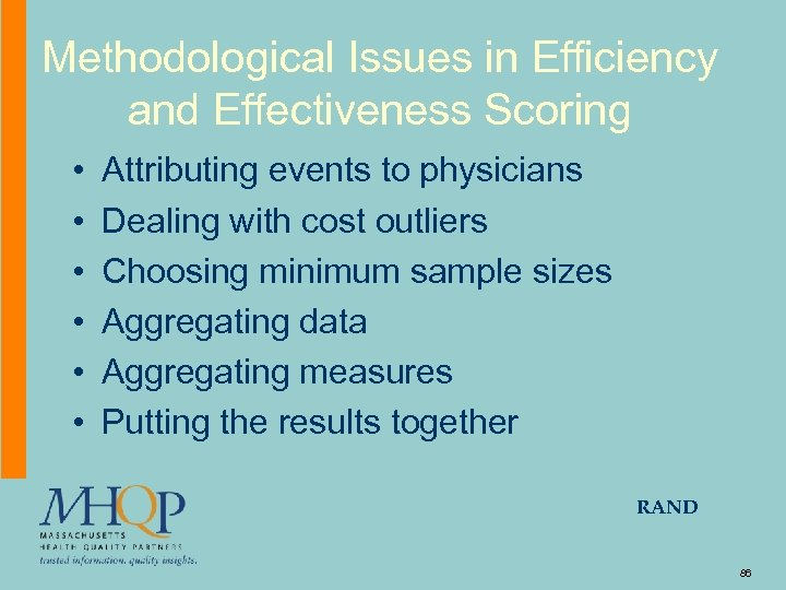 Methodological Issues in Efficiency and Effectiveness Scoring • • • Attributing events to physicians