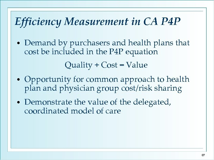 Efficiency Measurement in CA P 4 P • Demand by purchasers and health plans
