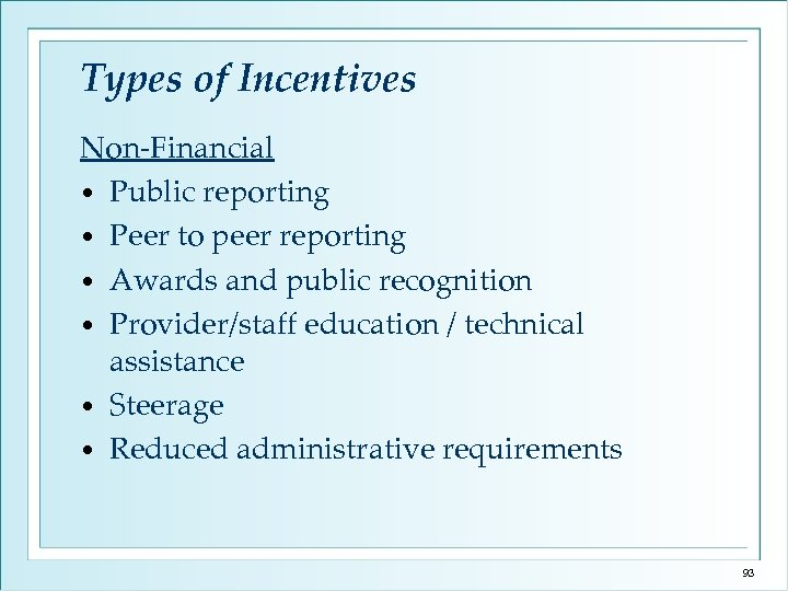 Types of Incentives Non-Financial • Public reporting • Peer to peer reporting • Awards