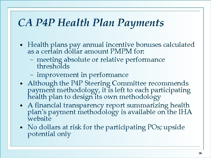 CA P 4 P Health Plan Payments Health plans pay annual incentive bonuses calculated