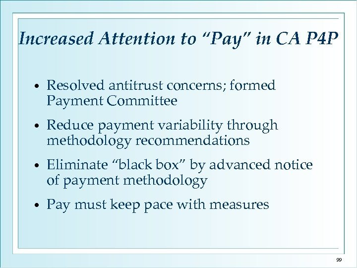 """Increased Attention to """"Pay"""" in CA P 4 P • Resolved antitrust concerns; formed"""