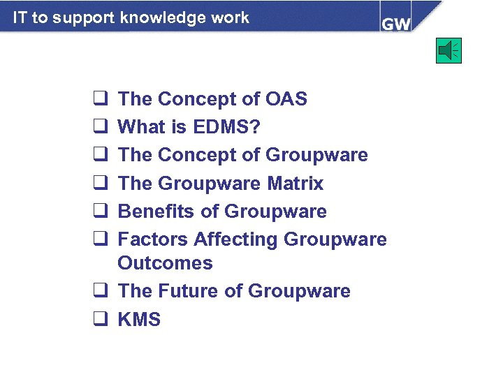 IT to support knowledge work q q q The Concept of OAS What is