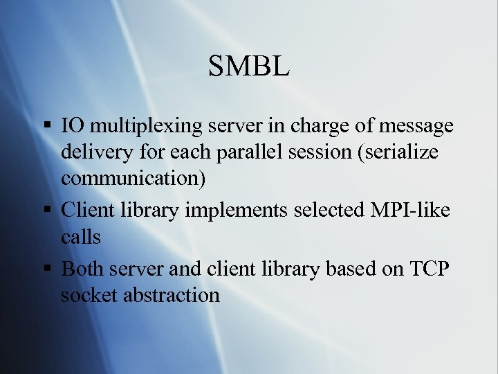 SMBL § IO multiplexing server in charge of message delivery for each parallel session