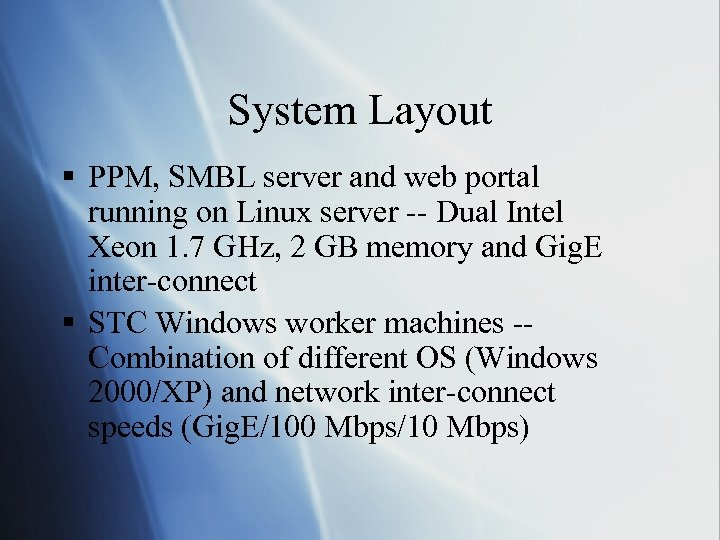 System Layout § PPM, SMBL server and web portal running on Linux server --