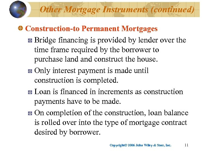Other Mortgage Instruments (continued) Construction-to Permanent Mortgages Bridge financing is provided by lender over