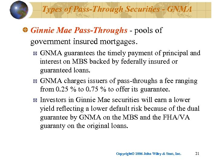 Types of Pass-Through Securities - GNMA Ginnie Mae Pass-Throughs - pools of government insured