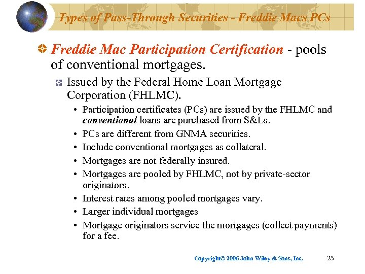 Types of Pass-Through Securities - Freddie Macs PCs Freddie Mac Participation Certification - pools