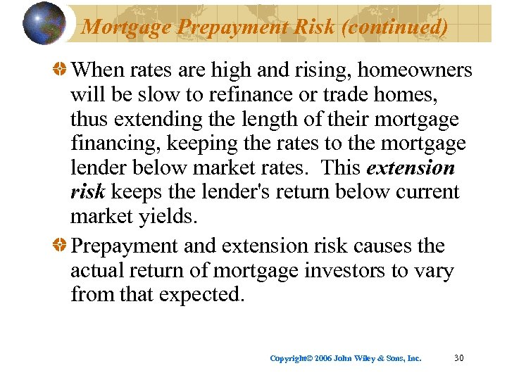 Mortgage Prepayment Risk (continued) When rates are high and rising, homeowners will be slow