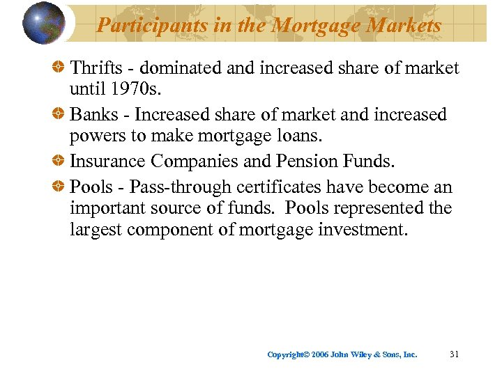 Participants in the Mortgage Markets Thrifts - dominated and increased share of market until