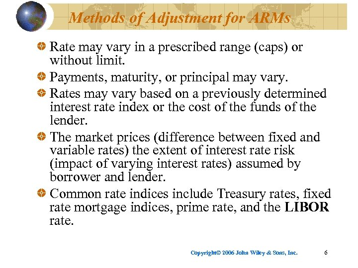 Methods of Adjustment for ARMs Rate may vary in a prescribed range (caps) or