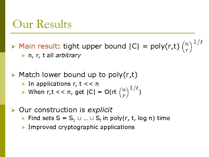 Our Results Ø Main result: tight upper bound |C| = poly(r, t) Ø Ø