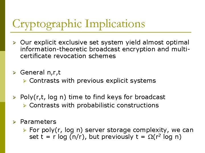 Cryptographic Implications Ø Our explicit exclusive set system yield almost optimal information-theoretic broadcast encryption