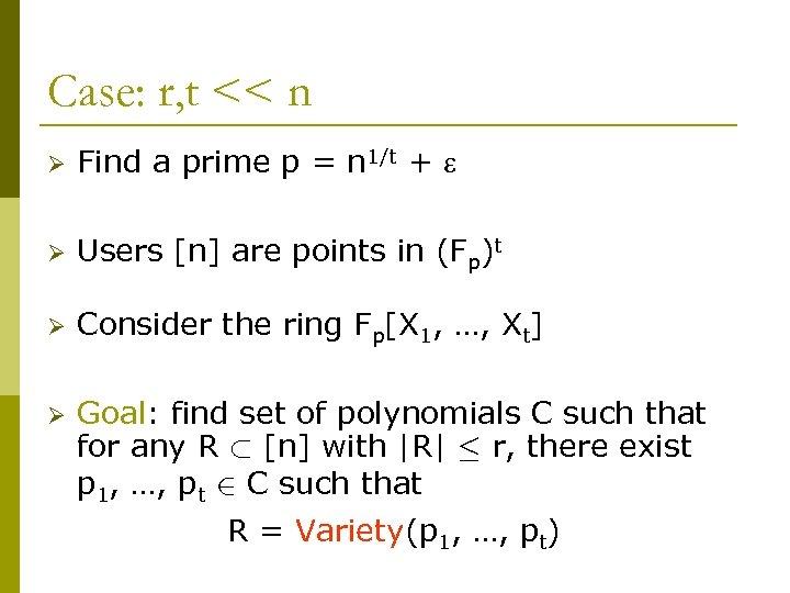 Case: r, t << n Ø Find a prime p = n 1/t +