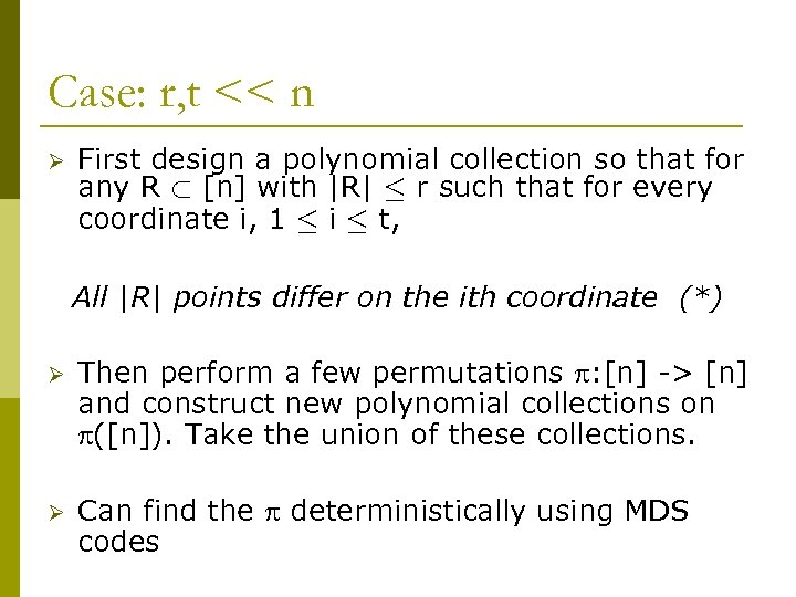 Case: r, t << n Ø First design a polynomial collection so that for