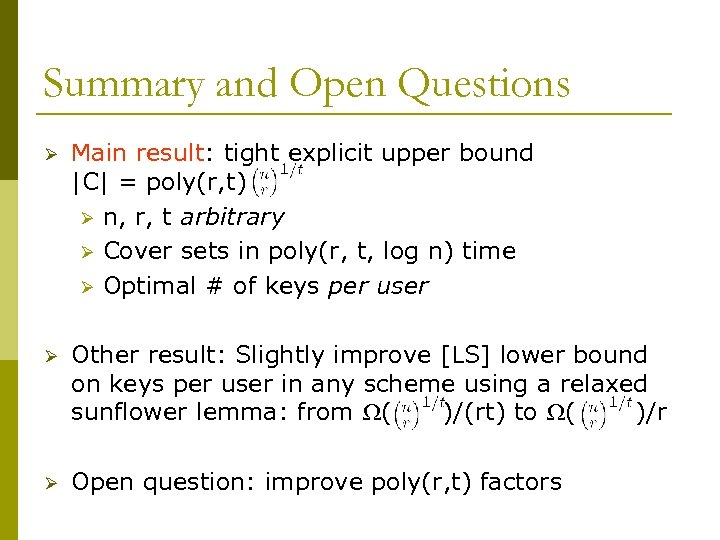 Summary and Open Questions Ø Main result: tight explicit upper bound |C| = poly(r,