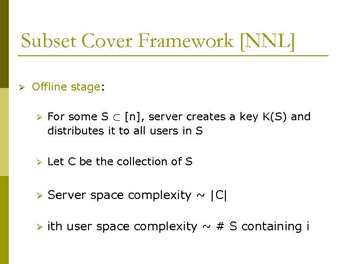 Subset Cover Framework [NNL] Ø Offline stage: Ø For some S ½ [n], server