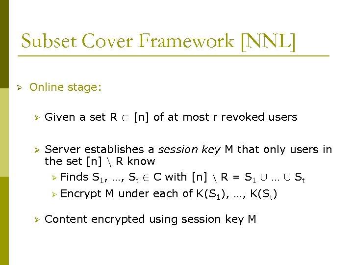 Subset Cover Framework [NNL] Ø Online stage: Ø Given a set R ½ [n]