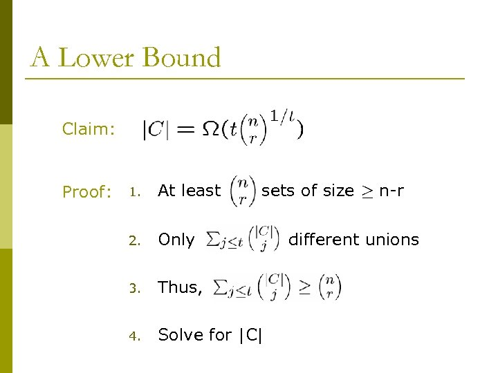 A Lower Bound Claim: Proof: 1. At least sets of size ¸ n-r 2.