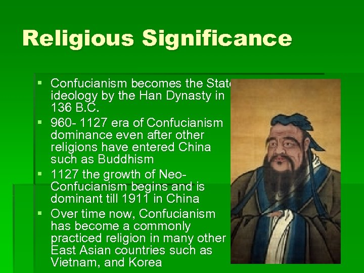 confucianism five significant influences on the han dynasty The han dynasty did benefit from confucianism because of it, the han dynasty improved and established the system of ruling the land by morals and ethics, something that the qin dynasty has overlooked the establishment of a confucian state has helped han wudi rule for 54 years, making.
