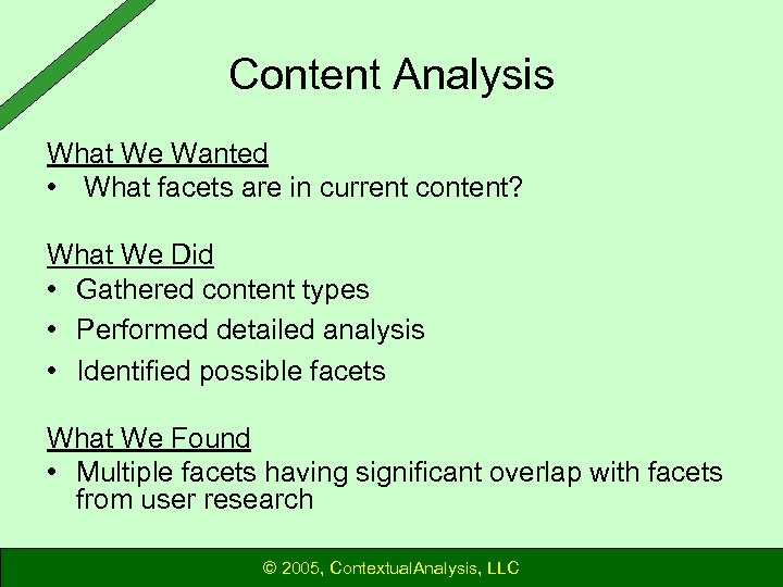 Content Analysis What We Wanted • What facets are in current content? What We