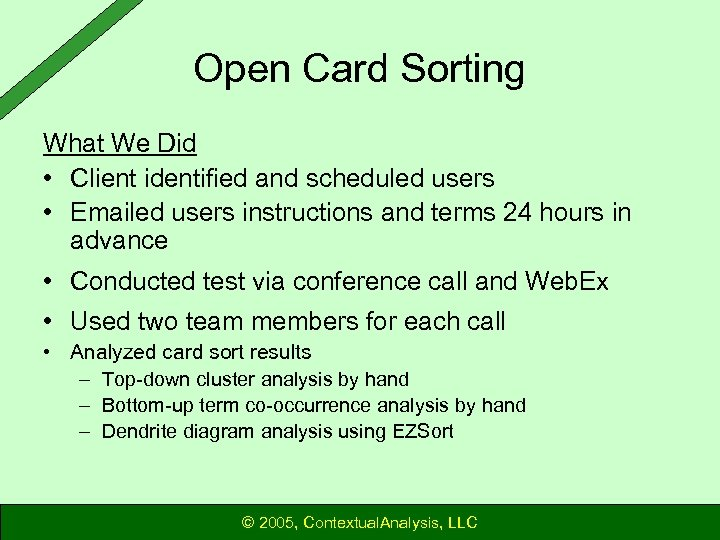 Open Card Sorting What We Did • Client identified and scheduled users • Emailed
