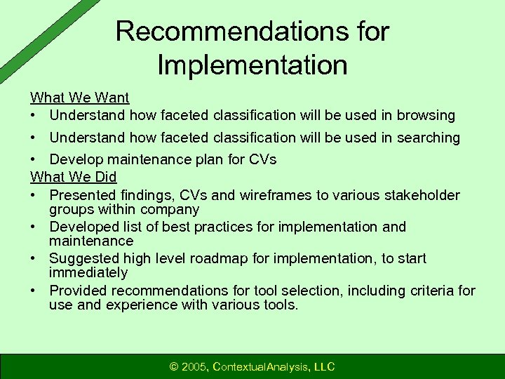 Recommendations for Implementation What We Want • Understand how faceted classification will be used