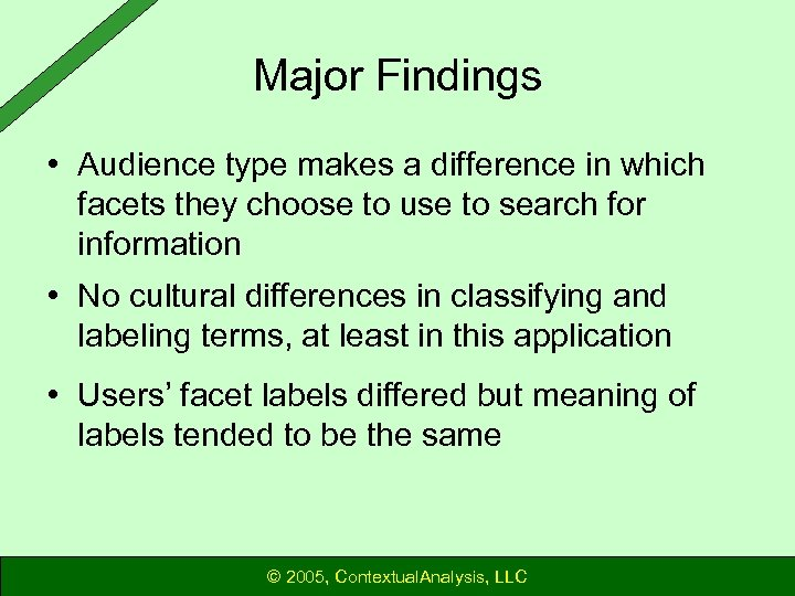 Major Findings • Audience type makes a difference in which facets they choose to