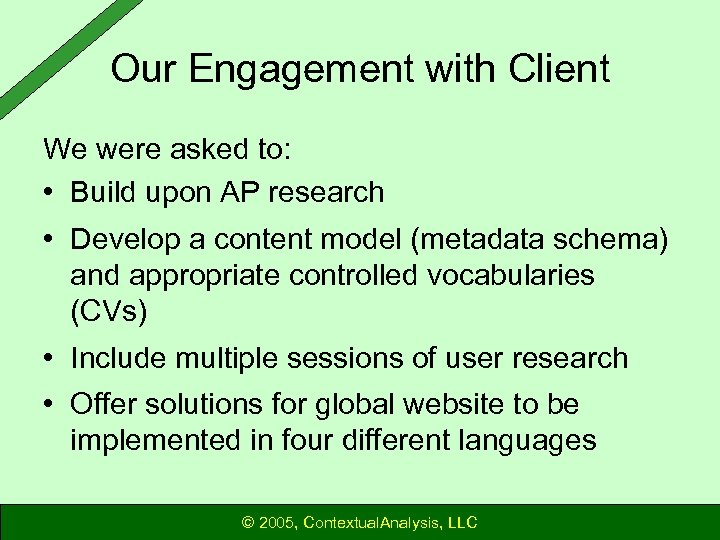 Our Engagement with Client We were asked to: • Build upon AP research •