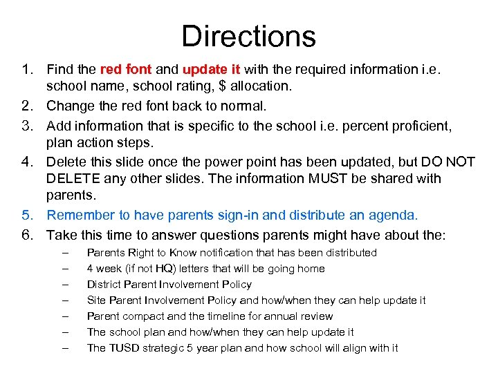 Directions 1. Find the red font and update it with the required information i.