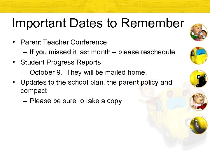 Important Dates to Remember • Parent Teacher Conference – If you missed it last