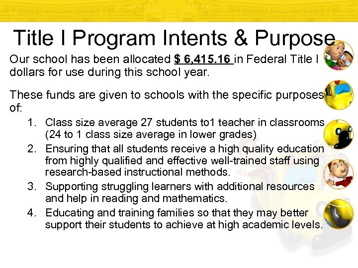 Title I Program Intents & Purpose Our school has been allocated $ 6, 415.