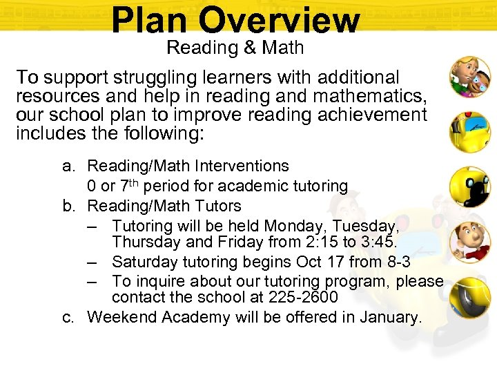 Plan Overview Reading & Math To support struggling learners with additional resources and help