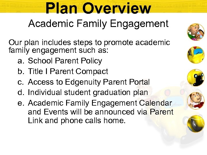 Plan Overview Academic Family Engagement Our plan includes steps to promote academic family engagement