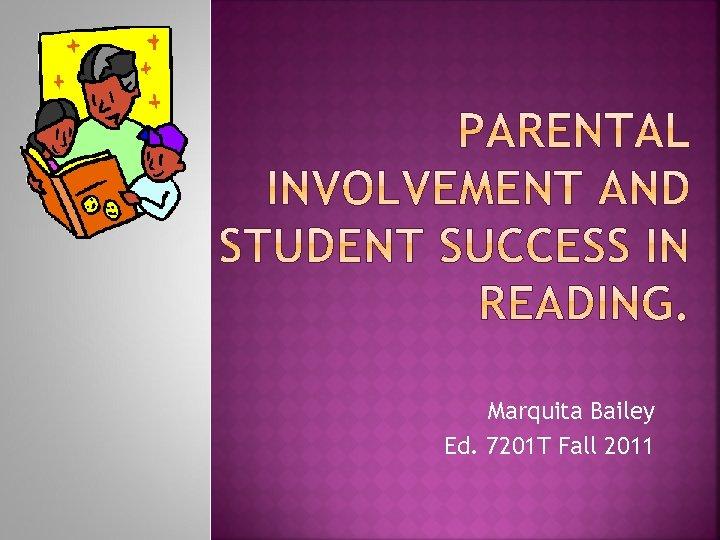 Marquita Bailey Ed. 7201 T Fall 2011