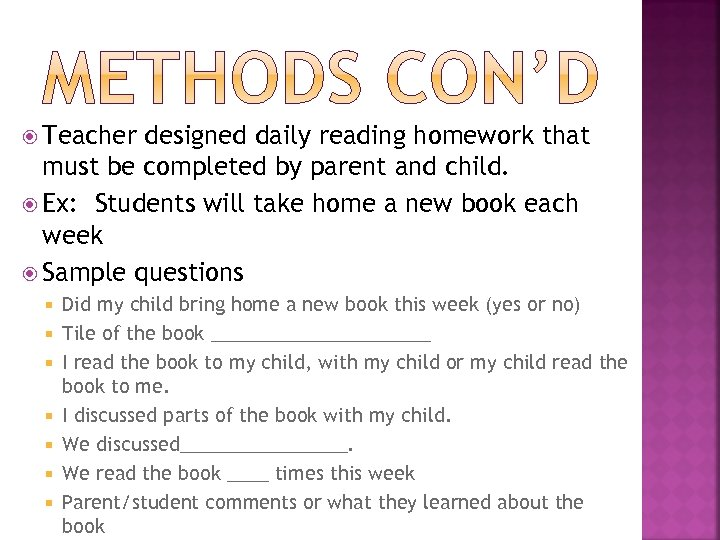 Teacher designed daily reading homework that must be completed by parent and child.