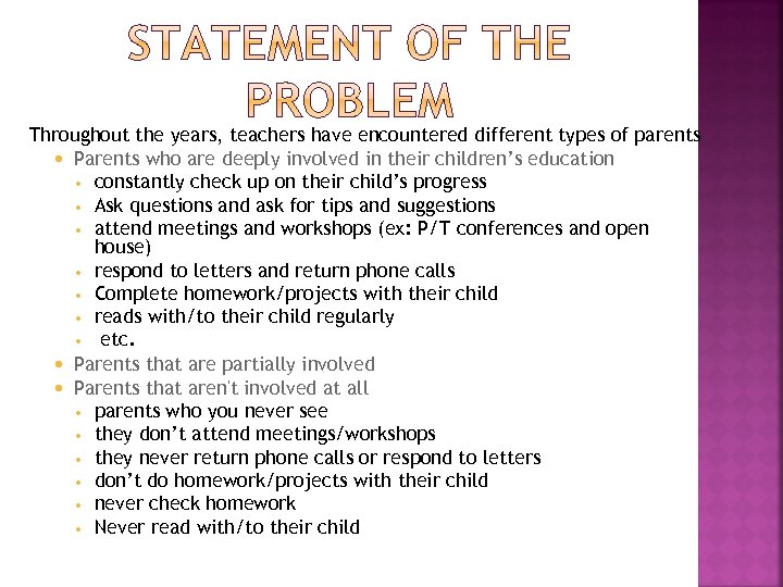 Throughout the years, teachers have encountered different types of parents Parents who are deeply